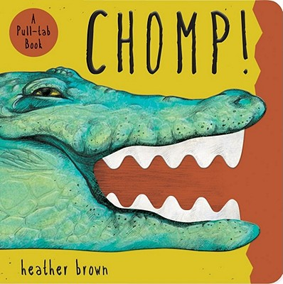 Chomp! By Brown, Heather
