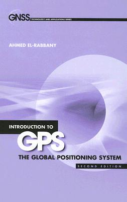 Introduction to GPS By El-Rabbany, Ahmed